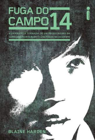 Baixar Livro Fuga do Campo 14 - Blaine Harden em ePub PDF Mobi ou Ler Online