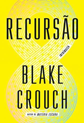 Baixar Livro Recursão - Blake Crouch em ePub PDF Mobi ou Ler Online
