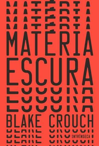 Baixar Matéria Escura - Blake Crouch ePub PDF Mobi ou Ler Online