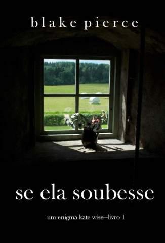 Baixar Livro Se Ela Soubesse - Um Enigma Kate Wise Vol. 1 - Blake Pierce em ePub PDF Mobi ou Ler Online