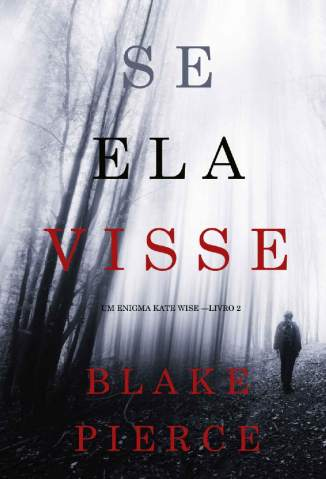 Baixar Livro Se Ela Visse - Enigma Kate Wise Vol. 2 - Blake Pierce  em ePub PDF Mobi ou Ler Online