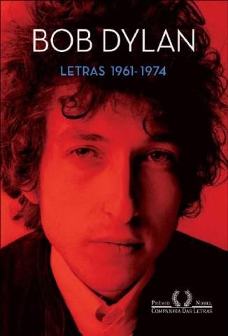 Baixar Letras (1961 - 1974): Edição Bilíngue - Bob Dylan ePub PDF Mobi ou Ler Online