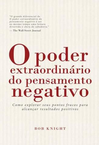 Baixar O Poder Extraordinário do Pensamento Negativo - Bob Knight ePub PDF Mobi ou Ler Online