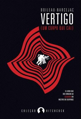 Baixar Livro Vertigo: (Um Corpo que Cai) - Boileau Narcejac em ePub PDF Mobi ou Ler Online