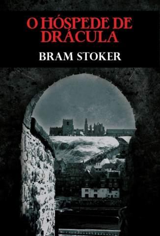 Baixar O Hóspede de Drácula - Bram Stoker ePub PDF Mobi ou Ler Online