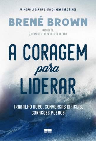 Baixar Livro A Coragem para Liderar - Brené Brown em ePub PDF Mobi ou Ler Online