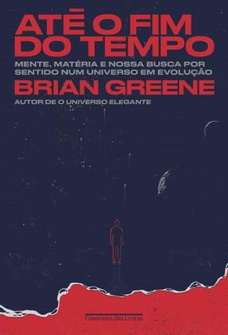 Baixar Livro Até o Fim do Tempo - Brian Greene em ePub PDF Mobi ou Ler Online