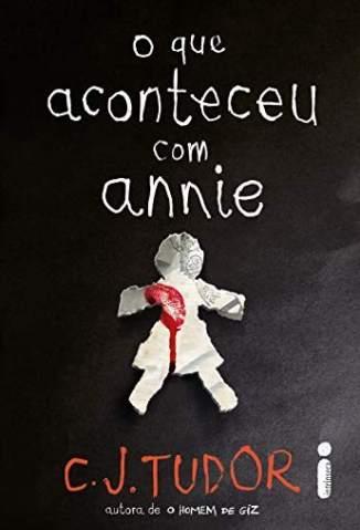 Baixar Livro O que Aconteceu Com Annie - C. J. Tudor em ePub PDF Mobi ou Ler Online
