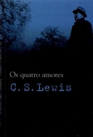 Baixar Os Quatro Amores - C. S. Lewis ePub PDF Mobi ou Ler Online