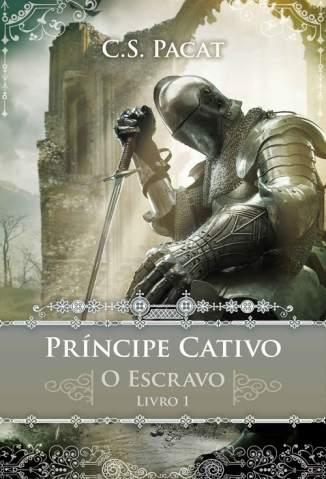 Baixar O Escravo - Príncipe Cativo Vol. 1 - C. S. Pacat ePub PDF Mobi ou Ler Online