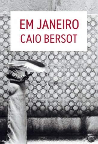 Baixar Em Janeiro - Caio Bersot ePub PDF Mobi ou Ler Online