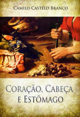 Baixar Coração, Cabeça e Estômago - Camilo Castelo Branco ePub PDF Mobi ou Ler Online