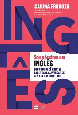 Baixar Livro Sou Péssimo Em Inglês - Carina Fragozo em ePub PDF Mobi ou Ler Online