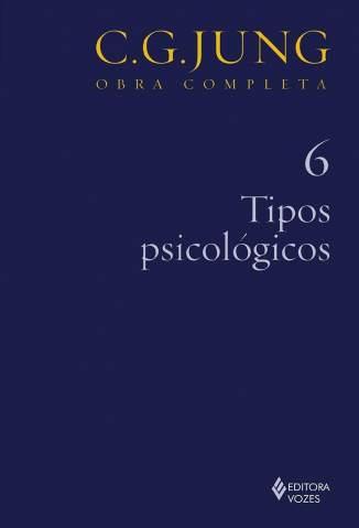 Baixar Livro Tipos Psicológicos - Obras Completas Vol. 6 - Carl Gustav Jung em ePub PDF Mobi ou Ler Online