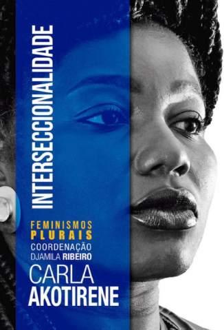 Baixar Livro Interseccionalidade (Feminismos Plurais) - Carla Akotirene em ePub PDF Mobi ou Ler Online