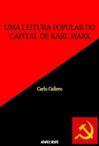 Baixar Livro Uma Leitura Popular do Capital de Karl Marx - Carlo Cafiero em ePub PDF Mobi ou Ler Online