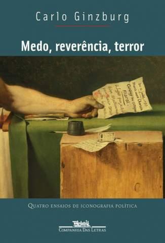 Baixar Livro Medo, Reverência, Terror - Carlo Ginzburg em ePub PDF Mobi ou Ler Online