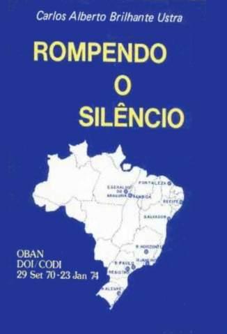 Baixar Livro Rompendo o Silêncio - Carlos Alberto Brilhante Ustra em ePub PDF Mobi ou Ler Online