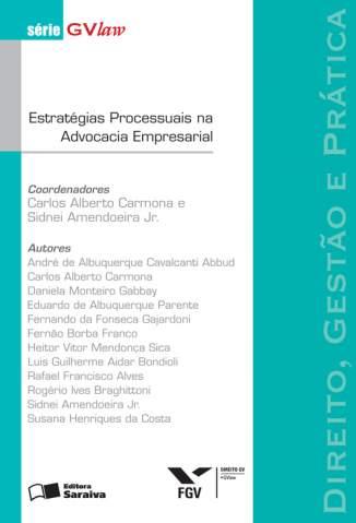 Baixar Estratégias Processuais Na Advocacia Empresarial - Série Gvlaw - Carlos Alberto Carmona ePub PDF Mobi ou Ler Online