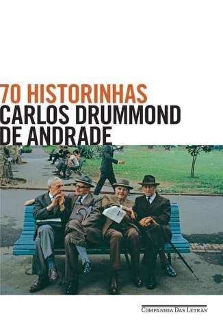Baixar Livro 70 Historinhas - Carlos Drummond de Andrade em ePub PDF Mobi ou Ler Online