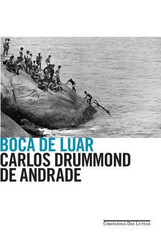 Baixar Livro Boca de Luar - Carlos Drummond de Andrade em ePub PDF Mobi ou Ler Online