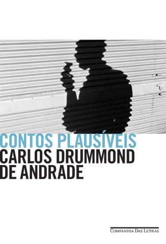 Baixar Livro Contos Plausíveis - Carlos Drummond de Andrade em ePub PDF Mobi ou Ler Online