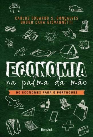 Baixar Livro Economia Na Palma da Mão - do Economês para o Português - Carlos Eduardo Soares Gonçalves  em ePub PDF Mobi ou Ler Online
