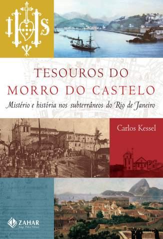 Baixar Livro Tesouros do Morro do Castelo - Carlos Kessel em ePub PDF Mobi ou Ler Online