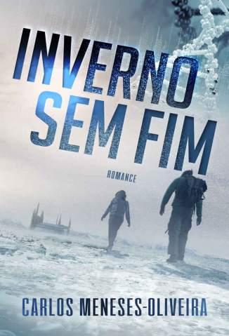 Baixar Inverno Sem Fim - Colecionador de Pessoas Vol. 1 - Carlos Meneses de Oliveira ePub PDF Mobi ou Ler Online