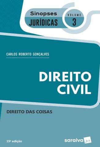 Baixar Livro Direito Das Coisas - Sinopses Jurídicas Vol. 3 - Carlos Roberto Goncalves em ePub PDF Mobi ou Ler Online
