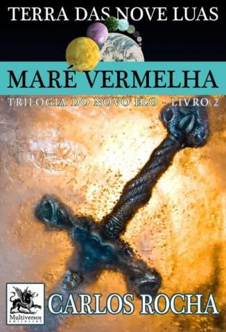 Baixar Maré Vermelha - Trilogia do Novo Elo Vol. 2 - Carlos Rocha ePub PDF Mobi ou Ler Online
