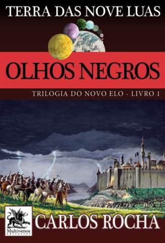 Baixar Olhos Negros - Trilogia do Novo Elo Vol. 1 - Carlos Rocha ePub PDF Mobi ou Ler Online