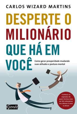 Baixar Livro Desperte O Milionario Que Ha Em Voce - Carlos Wizard Martins em ePub PDF Mobi ou Ler Online
