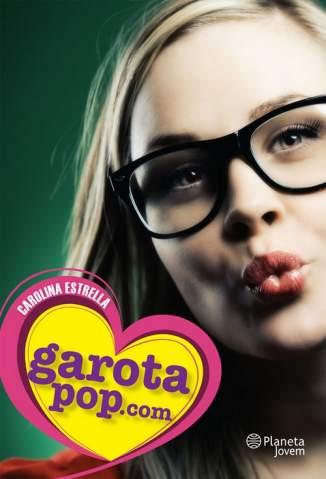 Baixar Garotapop.Com - Carolina Estrella ePub PDF Mobi ou Ler Online