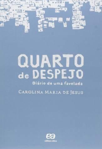 Baixar Livro Quarto de Despejo: Diário de uma Favelada - Carolina Maria de Jesus em ePub PDF Mobi ou Ler Online