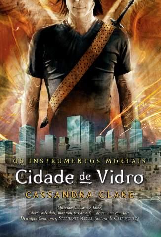 Baixar Cidade de Vidro - Os Instrumentos Mortais Vol. 3 - Cassandra Clare ePub PDF Mobi ou Ler Online