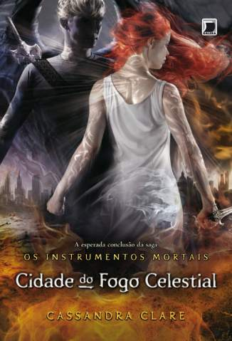 Baixar Cidade do Fogo Celestial - Os Instrumentos Mortais Vol. 6 - Cassandra Clare ePub PDF Mobi ou Ler Online