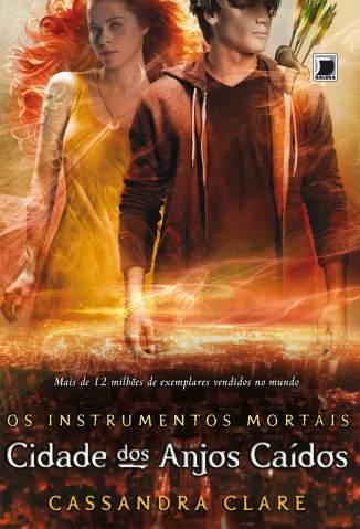 Baixar Cidade dos Anjos Caídos - Os Instrumentos Mortais Vol. 4 - Cassandra Clare ePub PDF Mobi ou Ler Online