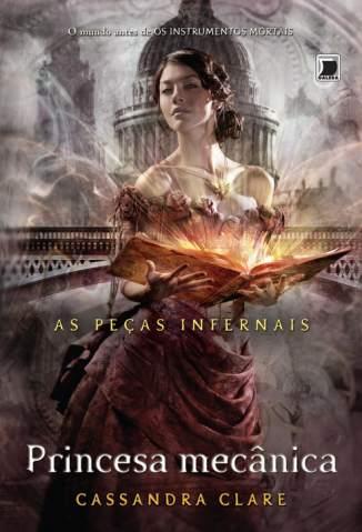 Baixar Princesa Mecânica - As Peças Infernais Vol. 3 - Cassandra Clare ePub PDF Mobi ou Ler Online