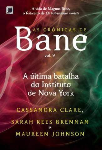 Baixar A Última Batalha do Instituto de Nova York - As Crônicas de Bane Vol. 9 - Cassandra Clare ePub PDF Mobi ou Ler Online