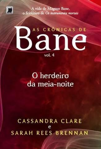 Baixar O Herdeiro da Meia Noite - As Crônicas de Bane Vol. 4 - Cassandra Clare ePub PDF Mobi ou Ler Online