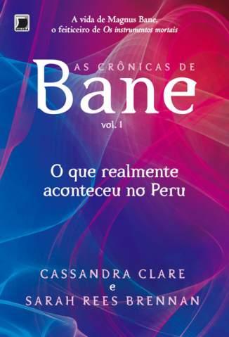 Baixar O Que Realmente Aconteceu no Peru  - As Crônicas de Bane Vol. 1 - Cassandra Clare ePub PDF Mobi ou Ler Online