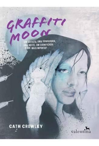 Baixar Livro Graffiti Moon - Cath Crowley em ePub PDF Mobi ou Ler Online