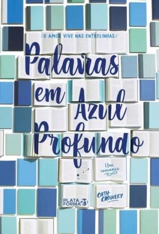 Baixar Livro Palavras Em Azul Profundo - Cath Crowley em ePub PDF Mobi ou Ler Online