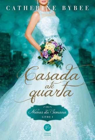 Baixar Livro Casada Até Quarta - Noivas da Semana Vol. 1 - Catherine Bybee em ePub PDF Mobi ou Ler Online