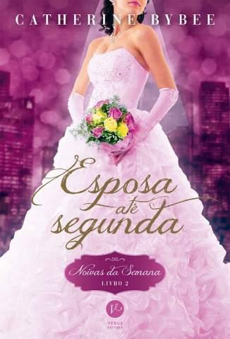 Baixar Livro Esposa Até Segunda - Noivas da Semana Vol. 2 - Catherine Bybee em ePub PDF Mobi ou Ler Online