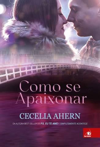 Baixar Como Se Apaixonar - Cecelia Ahern ePub PDF Mobi ou Ler Online