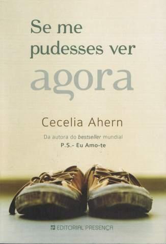 Baixar Se Me Pudesses Ver Agora - Cecelia Ahern ePub PDF Mobi ou Ler Online