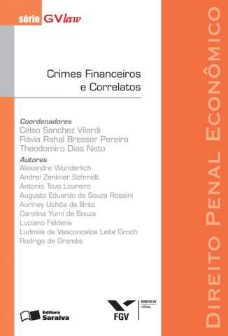 Baixar Direito Penal Econômico. Crimes Financeiros e Correlatos - Série Gvlaw - Celso Sanchez Vilardi  ePub PDF Mobi ou Ler Online