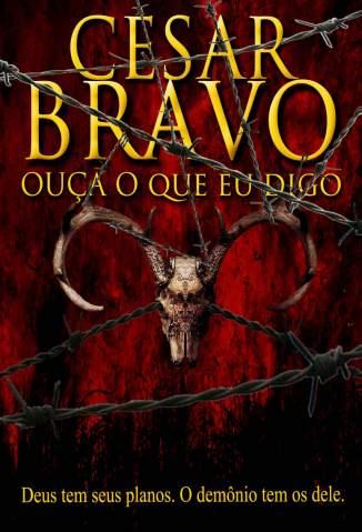 Baixar Livro Ouça o que Eu Digo - Cesar Bravo em ePub PDF Mobi ou Ler Online